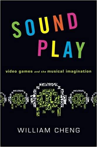 Sound Play: Video Games and the Musical Imagination (Oxford