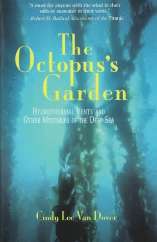 Octopus's Garden: Hydrothermal Vents And Other Mysteries Of The Deep Sea (Helix Books)