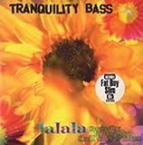 Tranquility Bass / Lalala