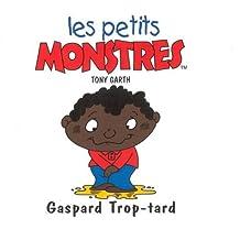 GASPARD TROP-TARD