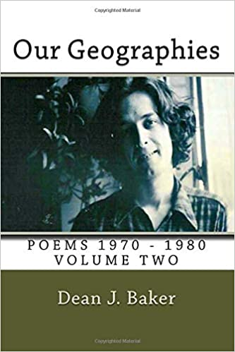 Our Geographies Poems 1970 1980 Dean J Baker