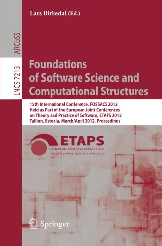 Foundations of Software Science and Computational Structures: 15th International Conference, FOSSACS 2012, Held as Part of the European Joint ... (Lecture Notes in Computer Science)