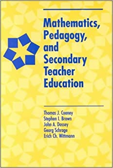 Book Mathematics, Pedagogy, and Secondary Teacher Education by Stephen I Brown (1999-02-18)