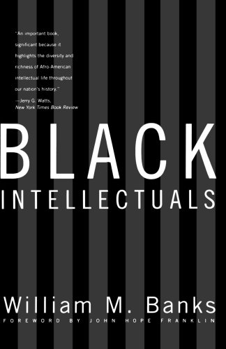Black Intellectuals: Race and Responsibility in American Life (New Edition)