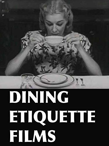 Dining Etiquette Films (Dates Woodstock)