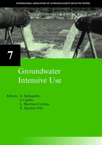 Groundwater Intensive Use: IAH Selected Papers on Hydrogeology 7