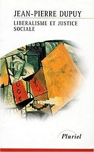 Libéralisme et justice sociale par Jean-Pierre Dupuy