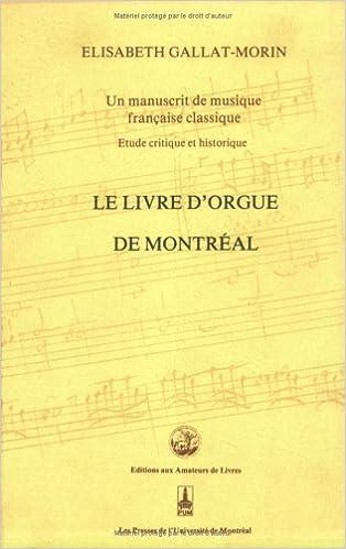 Le Livre D Orgue De Montreal Un Manuscrit De Musique