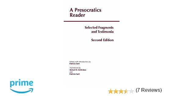 Amazon.com: A Presocratics Reader: Selected Fragments and Testimonia (Hackett Classics) (9781603843058): Patricia Curd, Richard D. McKirahan: Books