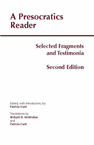 A Presocratics Reader: Selected Fragments and Testimonia (Hackett Classics)