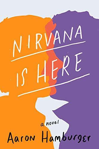 Nirvana Is Here: A Novel