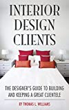 best home design color scheme Interior Design Clients: The Designer's Guide to Building and Keeping a Great Clientele