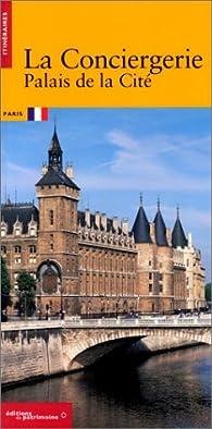 La Conciergerie, palais de la Cité par Monique Delon