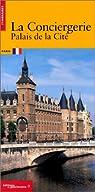 La Conciergerie, palais de la Cité par Delon