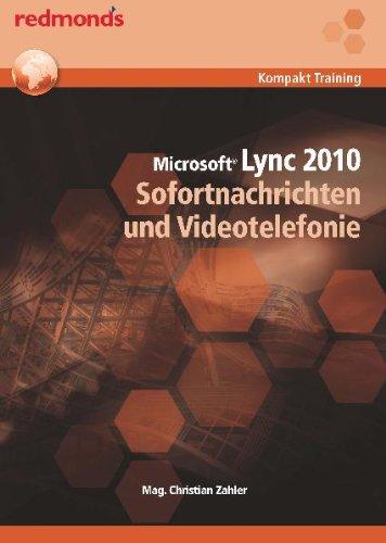 LYNC 2010 SOFORTNACHRICHTEN UND VIDEOTELEFONIE: redmond's Kompakt Training