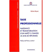 Taxe Professionnelle: Naissance et Transform.impot