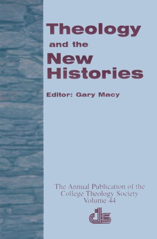 Theology and the New Histories (ANNUAL PUBLICATION OF THE COLLEGE THEOLOGY - Macy's Of Number Stores
