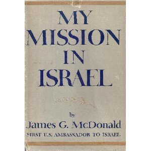 My Mission In Israel by James G. McDonald