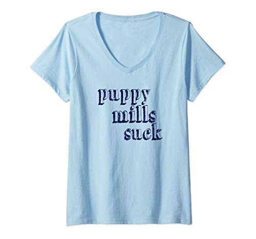 (Womens Puppy Mills Suck Don't Shop Adopt a Pet Rescue Mom Awareness V-Neck T-Shirt )