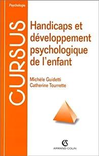 Handicaps et développement psychologique de l'enfant par Michèle Guidetti