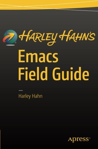 Harley Hahn's Emacs Field Guide by Apress
