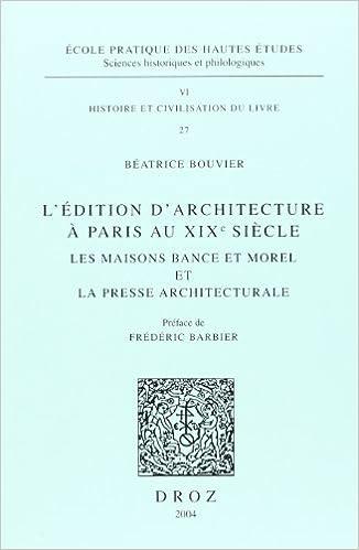 Lire un l'edition d'architecture à paris au 19e siecle : les maisons bance et morel et la presse architecturale pdf, epub