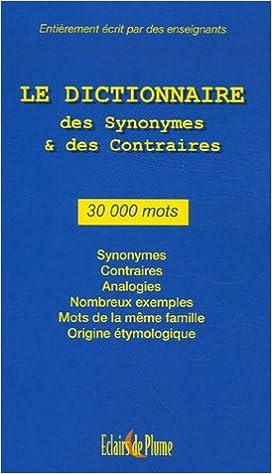 le dictionnaire des synonymes et des contraires 30 000 mots pdf nikebearsmallcom. Black Bedroom Furniture Sets. Home Design Ideas