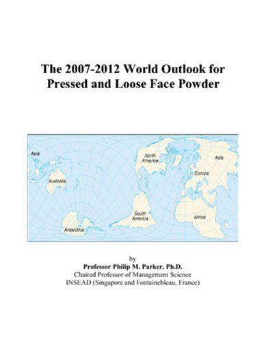 The 2007-2012 World Outlook for Pressed and Loose Face Powder