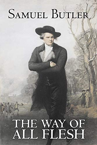 - The Way of All Flesh by Samuel Butler, Fiction, Classics, Fantasy, Literary
