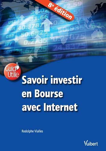 Savoir investir en Bourse avec Internet Broché – 2 octobre 2018 Vialles Rodolphe VUIBERT 2311622684 Économie