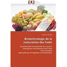 BIOTECHNOLOGIE DE LA MATURATION DES FRUITS