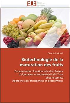 Biotechnologie de la maturation des fruits: Caracterisation fonctionnelle d'un facteur d'elongation mitochondrial LeEF-Tsmt chez la tomate Approches par transgenese et proteomique (Omn.Univ.Europ.)