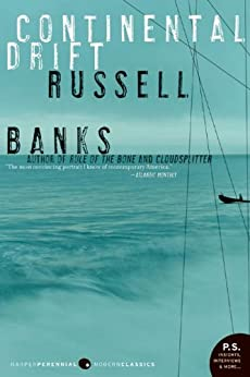 Continental Drift (P.S.) by [Banks, Russell]