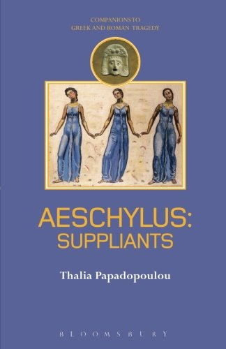 Aeschylus: Suppliants (Companions to Greek and Roman Tragedy)