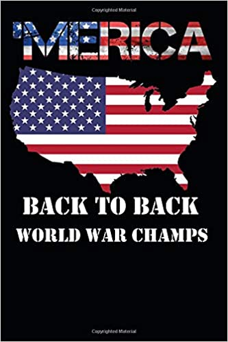 acc552b14fcd Merica Back To Back World War Champs: lined pages Notebook, Journal, Diary:  Mss USA Publisher: 9781099137853: Amazon.com: Books