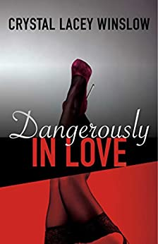 Dangerously In Love by [Winslow, Crystal Lacey]