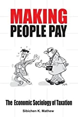 Making People Pay: The Economic Sociology of Taxation Hardcover