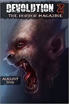 Devolution Z August 2016: The Horror Magazine: Volume 13