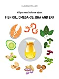 All you need to know about Fish Oil, Omega-3s, DHA and EPA