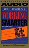 img - for Working Smarter: How to Get More Done in Less Time book / textbook / text book
