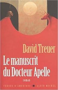 Le manuscrit du Dr Apelle : Une histoire d'amour par David Treuer