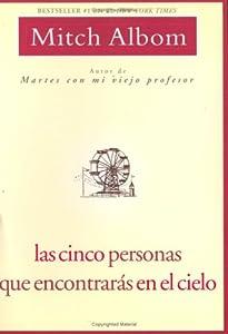 Las Cinco Personas Que Encontraras En El Cielo: Spanish Edition Five People