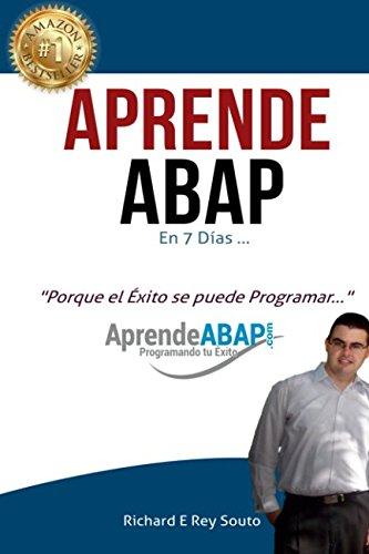 Aprende ABAP en 7 Dias (Spanish Edition) [Richard E Rey Souto] (Tapa Blanda)