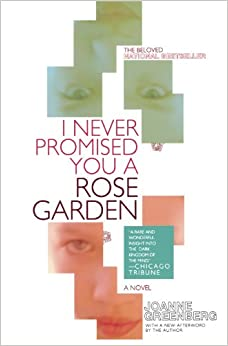I Never Promised You A Rose Garden A Novel Joanne Greenberg 9780805089264 Books