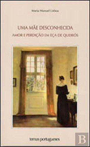 Download Uma Mãe Desconhecida Amor e Perdição em Eça de Queirós (Portuguese Edition) PDF