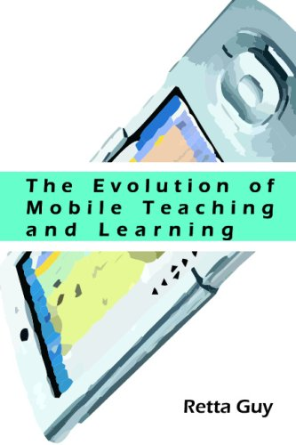 Read Online The Evolution of Mobile Teaching and Learning PDF