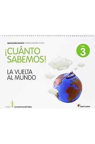 Cuánto Sabemos La Vuelta Al Mundo Educ Infantil Nivel 3. Trabajo Por Proyectos Los Caminos Del Saber Santillana