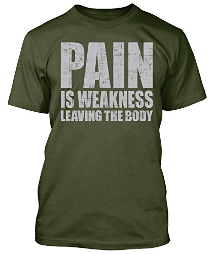 Pain Is Weakness leaving the Body Workout Gym Shirt (Military Green, (Military New T-shirt)