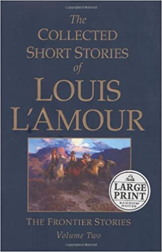 the collected short stories of louis l amour volume 1 lamour louis
