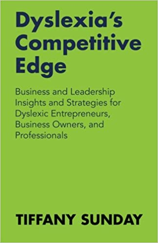 Dyslexia's Competitive Edge: Business and Leadership